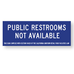 Public Restrooms Not Available - This Sign Complies with Section 14120 of the California Uniform Retail Food Facilities Law - 9x3 - Window Decal or Wall Label
