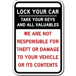 Lock Your Car and Take All Valuables Not Responsible For Theft or Damage To Vehicles Or Vehicle Contents  - 18x24 sizes - Rust-free heavy gauge aluminum Reflective Park At Your Own Risk Sign
