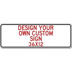 Design Your Own Custom Signs - 36x12 Horizontal Rectangle