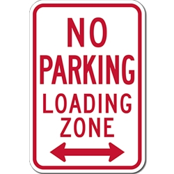 R7-6 No Parking Loading Zone Signs - 12x18 - Reflective Rust-Free Heavy Gauge Aluminum No Parking Signs