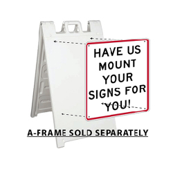 Have us mount your signs to the a-frame sign stand