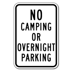 No Camping Or Overnight Parking Signs -12x18 - Reflective Rust-Free Heavy Gauge Aluminum No Parking Signs