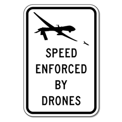 Speed Enforced By Drones Sign - 12x18 - Engineer Grade Reflective Rust-Free and Heavy Gauge Aluminum Speed Limit Sign from STOP Signs And More