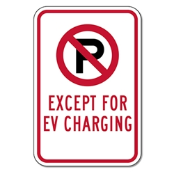 R113 - No Parking (Symbol) Except For EV Charging Sign - 12x18 - Reflective Rust-Free Heavy Gauge Aluminum Electric Vehicle Parking Signs