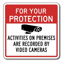 For Your Protection Activities On Premises Recorded By Video Cameras Signs - 8x8 - Reflective Rust-Free Heavy Gauge Aluminum Security Signs