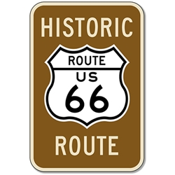 Historic Route 66 Sign - 12x18 - Reflective Rust-Free Heavy Gauge Aluminum Signs