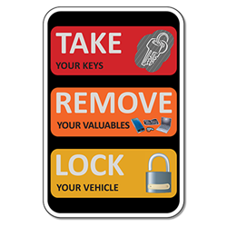 Take Your Keys and Lock Your Vehicle Sign - 12X18 size - Rust-free heavy gauge aluminum Reflective We Are Not Responsible For Personal Items Left In Vehicle Sign