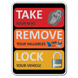 Take Your Keys and Lock Your Vehicle Sign - 18x24 size - Rust-free heavy gauge aluminum Reflective We Are Not Responsible For Personal Items Left In Vehicle Sign
