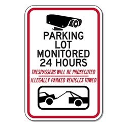 Parking Lot  Monitored 24 Hours Trespassers Will Be Prosecuted Illegally Parked Vehicles Towed Signs - 12x18