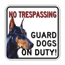 No Trespassing Choose your Guard Dog Signs - 18x18 - Made with 3M Engineer Grade Reflective Rust-Free Heavy Gauge Durable Aluminum available at STOPSignsAndMore.com