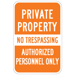 No Trespassing Authorized Personnel Only - 12x18 - Reflective and rust-free aluminum outdoor-rated No Trespassing signage