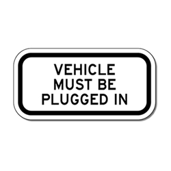 Vehicle Must Be Plugged In Signs - 12x6 - Reflective Rust-Free Heavy Gauge Aluminum Electric Vehicle Parking Signs