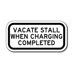 Vacate Stall When Charging Completed Signs - 12x6 - Reflective Rust-Free Heavy Gauge Aluminum Electric Vehicle Parking Signs