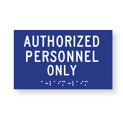 ADA Authorized Personnel Only Sign with Tactile Text and Grade 2 Braille - 10x6