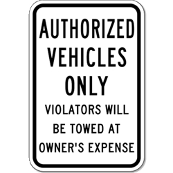 Authorized Vehicles Only Violators Will Be Towed At Owner's Expense Parking Signs - 12x18  - Reflective Rust-Free Heavy Gauge Aluminum Parking Signs