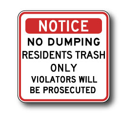 Notice No Dumping Residents Trash Only Sign - 18x18 - Stop costly illegal dumping with our durable and reflective aluminum No Dumping signs
