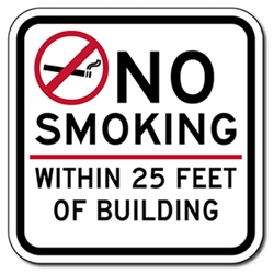 No Smoking Within 25 Feet Of Building Sign - 12x12 - Non-reflective