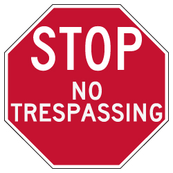No Trespassing STOP Sign - 24x24