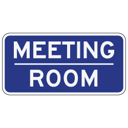 Meeting Room Sign - 12x6 - Non-Reflective rust-free aluminum signs
