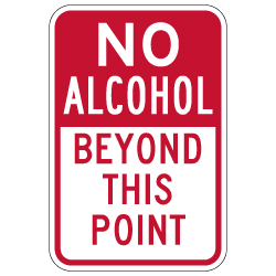NO Alcohol Beyond This Point Signs - 12x18