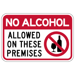 NO Alcohol Allowed On These Premises Signs - 18X12 - Made with Reflective Rust-Free Heavy Gauge Durable Aluminum available at STOPSignsAndMore