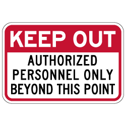 Keep Out Authorized Personnel Only Beyond This Point Sign - 18x12 - Reflective and rust-free aluminum outdoor-rated No Trespassing signage