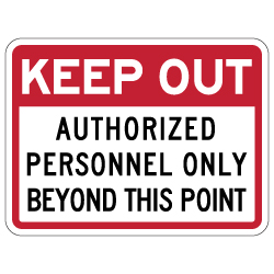 Keep Out Authorized Personnel Only Beyond This Point Sign - 24x18 - Reflective and rust-free aluminum outdoor-rated No Trespassing signage