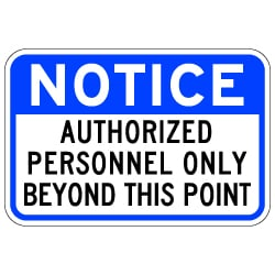 Notice Authorized Personnel Only Beyond This Point Sign - 18x12 - Reflective and rust-free aluminum outdoor-rated No Trespassing signage