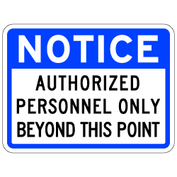 Notice Authorized Personnel Only Beyond This Point Sign - 24x18 - Reflective and rust-free aluminum outdoor-rated No Trespassing signage