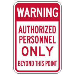 Warning Authorized Personnel Only Beyond This Point Sign - 12x18 - Reflective and rust-free aluminum outdoor-rated No Trespassing signage