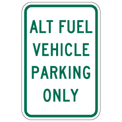 R116 (CA) Alternative Fuel Vehicle Parking Only Sign - 12x18 - Reflective Rust-Free Heavy Gauge Aluminum Alternative Vehicle Parking Signs