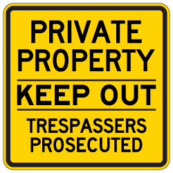 Private Property Keep Out Trespassers Prosecuted Sign - 30x30 - Made with Reflective Rust-Free Heavy Gauge Durable Aluminum available in various colors at STOPSignsAndMore.com