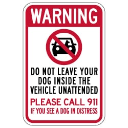 Warning Do Not Leave Your Dog Inside The Vehicle Unattended Sign - 12x18 - Made with Reflective Rust-Free Heavy Gauge Durable Aluminum and Rated by 3M for at least 7 years no-fade service.