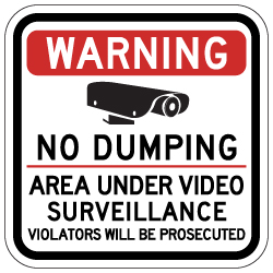 Warning No Dumping Area Under Video Surveillance Sign - 12x12 - Made with Reflective Rust-Free Heavy Gauge Durable Aluminum. Buy Video Security Signs,  Video Surveillance Signs and Security Signs from StopSignsandMore.com