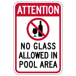 Attention No Glass Allowed In Pool Area Sign -12x18- Made with 3M Engineer Grade Reflective Rust-Free Heavy Gauge Durable Aluminum available for fast shipping from STOPSignsAndMore