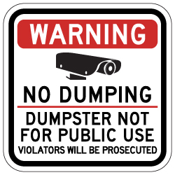 Warning No Dumping Dumpster Not For Public Use Sign - 12x12 - Made with Reflective Rust-Free Heavy Gauge Durable Aluminum available from StopSignsandMore.com