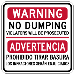 Bilingual Warning No Dumping Sign (English/Spanish) - 18x18 - Made with Reflective Rust-Free Heavy Gauge Durable Aluminum available to ship from StopSignsandMore.com