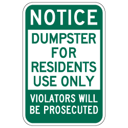 Notice Dumpster For Residents Use Only Sign - 12x18 - Made with Reflective Rust-Free Heavy Gauge Durable Aluminum available from StopSignsandMore.com