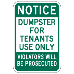 Notice Dumpster For Tenants Use Only Sign - 12x18 - Made with Reflective Rust-Free Heavy Gauge Durable Aluminum available from StopSignsandMore.com