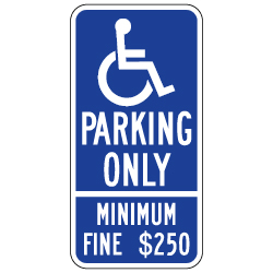 R99C California Disabled Parking Space Sign - New California Handicapped Parking Signs Minimum Fine $250 Signs and California Disabled Parking Tow-Away Signs.