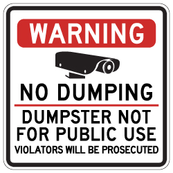 Warning No Dumping Dumpster Not For Public Use Sign - 30x30 - Made with Reflective Rust-Free Heavy Gauge Durable Aluminum available from StopSignsandMore.com