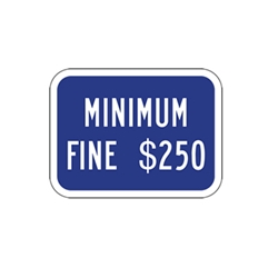 This R99B California Disabled Parking $250 Fine Sign - 12x9 can be combined with existing R99 12x18 signs to meet new requirements as of July 2008