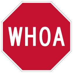 WHOA Reflective Stop Sign - 18x18 - Heavy gauge aluminum reflective Whoa Stop Signs