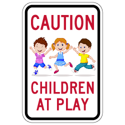 Caution Children At Play Street Sign - 12x18 - Made with Engineer Grade Reflective Rust-Free Heavy Gauge Durable Aluminum available at STOPSignsAndMore.com