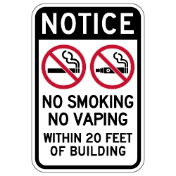 Notice No Smoking No Vaping Within 20ft of Building Sign - 12x18 - Made with Non-Reflective Matte Rust-Free Heavy Gauge Durable Aluminum available at STOPSignsAndMore.com