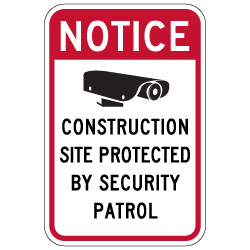 Notice Construction Site Protected By Security Patrol Sign - 12x18 - Made with Reflective Rust-Free Heavy Gauge Durable Aluminum available at STOPSignsAndMore.com