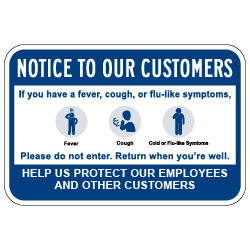 Notice To Customers Public Health Safety Sign - 18x12 - Made with Non-Reflective Rust-Free Heavy Gauge Durable Aluminum available for fast shipping from STOPSignsAndMore.com