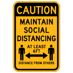 Caution Maintain Social Distancing Sign - 12x18 - Made with Non-Reflective Rust-Free Heavy Gauge Durable Aluminum available for fast shipping from STOPSignsAndMore.com