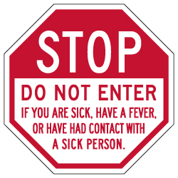 STOP Do Not Enter If You Are Sick Sign - 12x12. Made with Non-Reflective Rust-Free Heavy Gauge Durable Aluminum available for fast shipping from STOPSignsAndMore.com