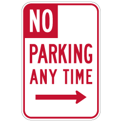 R28 (CA) No Parking Any Time Sign with Right Arrow - 12x18 - Made with Engineer Grade Reflective Rust-Free Heavy Gauge Durable Aluminum available at STOPSignsAndMore.com
